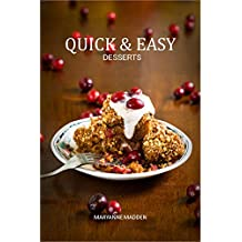 Quick & Easy Desserts: Puddings, Sponges, Cheesecakes, Compotes & Crumbles, Cakes & Cookies (English Edition)