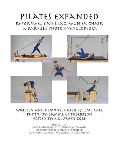 Pilates Expanded Reformer, Cadillac, Wunda Chair & Barrels Photo Encyclopedia