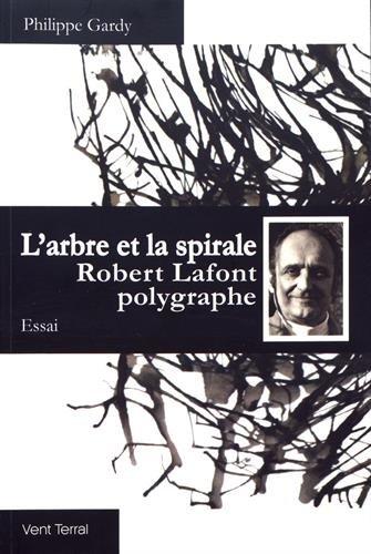 L'arbre et la spirale : Robert Lafont polygraphe