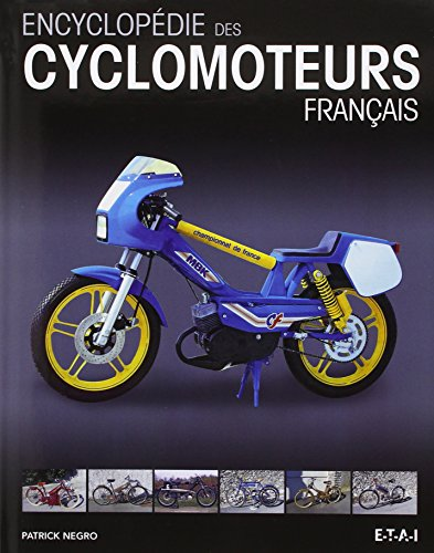 Encyclopédie des cyclomoteurs français par Patrick Negro
