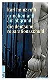 Griechenland am Abgrund - Die deutsche Reparationsschuld - Roth