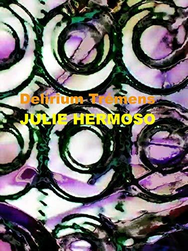 Delirium tremens por Julie  Hermoso Correa