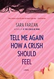 Tell Me Again How A Crush Should Feel by Sara Farizan (October 07,2014)