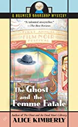 Ghost and the Femme Fatale (Haunted Bookshop Mysteries)
