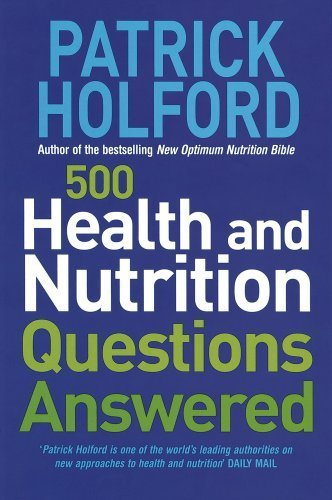 500 Health And Nutrition Questions Answered by Patrick Holford BSc DipION FBANT NTCRP (29-Apr-2004) Paperback