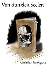 Von dunklen Seelen - Fünf abgründige Kurzgeschichten
