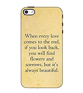 Fuson Designer Back Case Cover for Apple iPhone 5 (When every love comes )