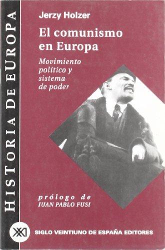 El comunismo en Europa: Movimiento político y sistema de poder (Historia de Europa) por Jerzy Holzer