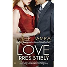 Love Irresistibly (Fbi/Us Attorney) by Julie James (2013-04-02)