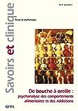 Savoirs et clinique, N° 13, Mars 2011 - De bouche à oreille : psychanalyse des comportements alimentaires et des addictions