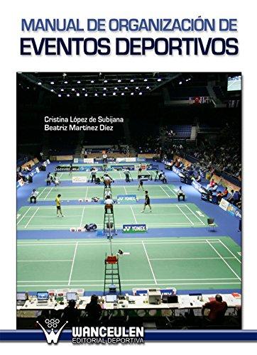 Manual de organización de eventos deportivos por Cristina López de Subijana
