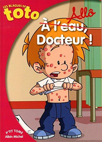 Les Blagues de Toto : Allô Docteur !