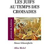 Les Juifs au temps des croisades : En Occident et en Terre sainte