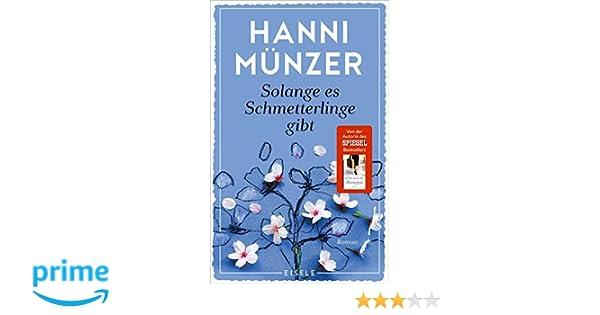Amazonfr Solange Es Schmetterlinge Gibt Hanni Münzer Livres