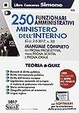Scarica Libro 250 funzionari amministrativi Ministero dell interno Manuale completo Con aggiornamento online (PDF,EPUB,MOBI) Online Italiano Gratis