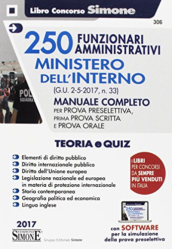 250 funzionari amministrativi Ministero dell'interno. Manuale completo. Con aggiornamento online