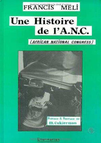 Une histoire de l'A.N.C. (African National Congress) par Francis Meli