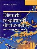 Disturbi respiratori del neonato: Dalla patogenesi alla terapia