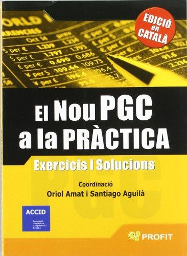 El nou PGC a la pràctica: Exercicis i solucions por Oriol Amat Salas