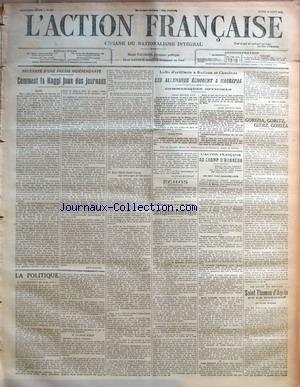 ACTION FRANCAISE (L') [No 227] du 14/08/1916 - NECESSITE D'UNE PRESSE INDEPENDANTE - COMMENT LA MAGGI JOUA DES JOURNAUX PAR LEON DAUDET LA POLITIQUE - LES BIENFAITS DE LA GUERRE - LE DROIT DEFINI - QUEL DROIT DISAIT VARUS, AUX SAUVAGES DE GERMANIE PAR CHARLES MAURRAS LUTTE D'ARTILLERIE A BARLEUX ET CHAULNES - LES ALLEMANDS ECHOUENT A MAUREPAS - COMMUNIQUES OFFICIELS ECHOS L'ACTION FRANCAISE ET LA CRISE DU PAPIER - LES REPONSES A NOTRE APPEL PAR CH. M. L'ACTION FRANCAISE AU CHAMP D'HONNEUR - SIX