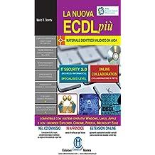 La nuova ECDL più. IT security 2.0 e Online collaboration. Con CD-ROM