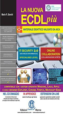 La nuova ECDL pi. IT security 2.0 e Online collaboration. Con CD-ROM