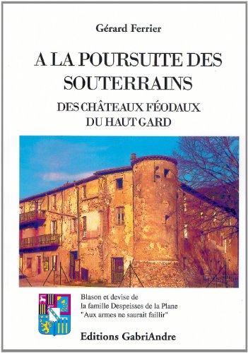 A la poursuite des souterrains des chateaux féodaux du Haut Gard par Gérard Ferrier