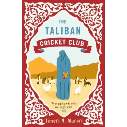 The Taliban Cricket Club by Timeri N. Murari (2013-04-04)