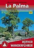 La Palma: Die schönsten Küsten- und Bergwanderungen - 69 Touren (Rother Wanderführer) (German Edition)