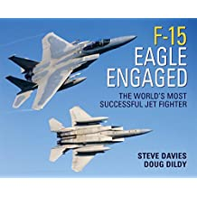 F-15 Eagle Engaged: The world's most successful jet fighter (General Aviation)