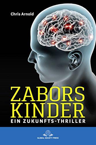 Zabors Kinder: Ein Zukunfts-Thriller