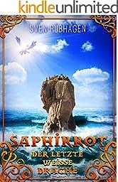 Saphirrot: Der letzte weiße Drache