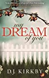 My Dream of You by D.J. Kirkby