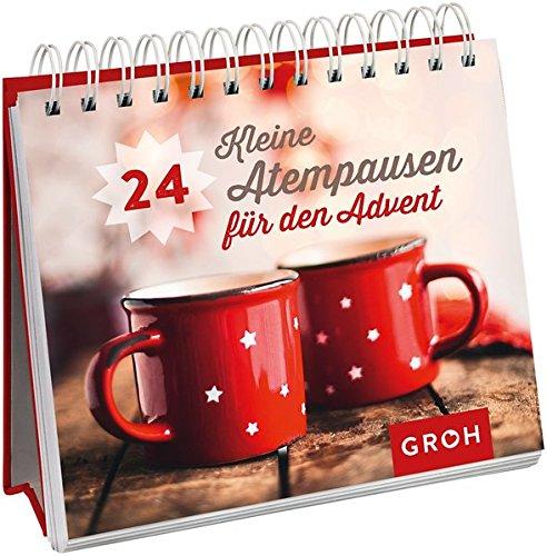 24 kleine Atempausen für den Advent - Einladung Zum Tee Eine