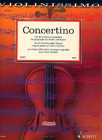 Concertino: Die 40 schönsten klassischen Originalwerke für Violine und Klavier, enthält auch die...