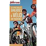 Balades à vélo en Provence 2016/2017 Petit Futé