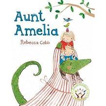 [(Aunt Amelia)] [ By (author) Rebecca Cobb ] [March, 2014]
