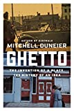 Image de Ghetto: The Invention of a Place, the History of an Idea