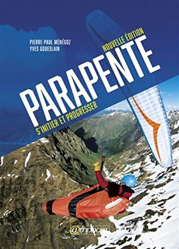 Parapente - S'initier et progresser par Pierre-Paul Menegoz