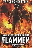 'Verschwunden in den Flammen' von Traci Hohenstein