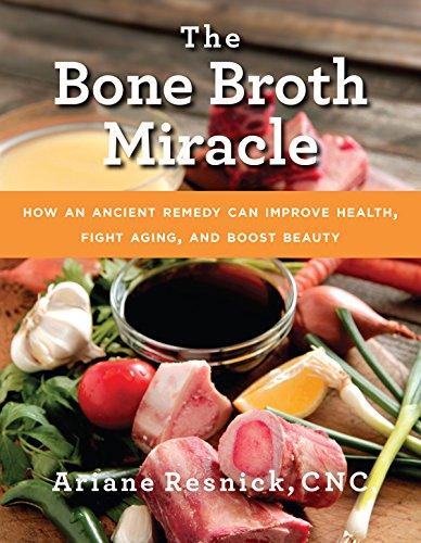 The Bone Broth Miracle: How an Ancient Remedy Can Improve