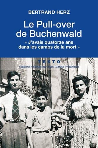 Le Pull-over de Buchenwald - « J'avais quatorze ans dans les camps de la mort »