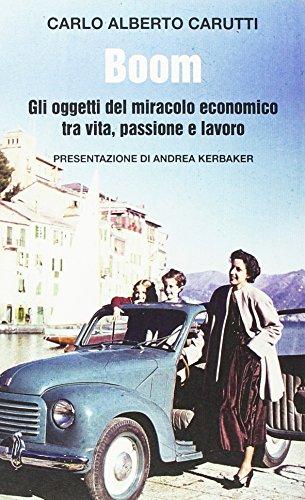 Boom. Gli oggetti del miracolo economico tra vita, passione e lavoro