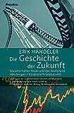 Expert Marketplace -  Erik Händeler  - Die Geschichte der Zukunft. Sozialverhalten heute und der Wohlstand von morgen