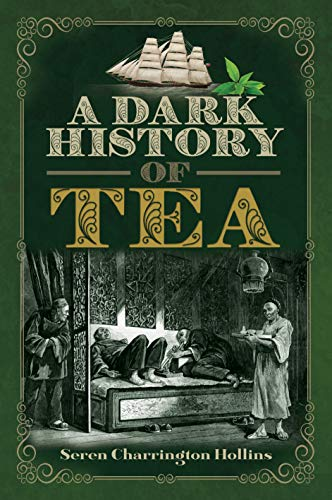 A Dark History of Tea