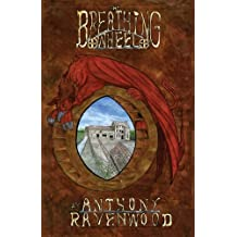 The Breathing Wheel by Anthony Ravenwood (2013-11-25)