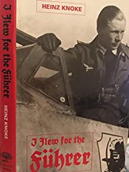 I Flew for the Fuhrer: Story of a German Airman