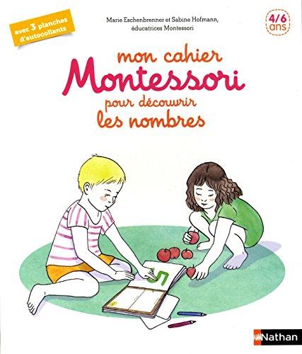 Mon cahier Montessori des nombres - 4-6 ans par Marie Eschenbrenner