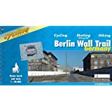 Berlin Wall Trail: Cycling Guide - A Route for Cyclists, Hikers and Skaters Along the Path of the Former Berlin Wall (Cycline)