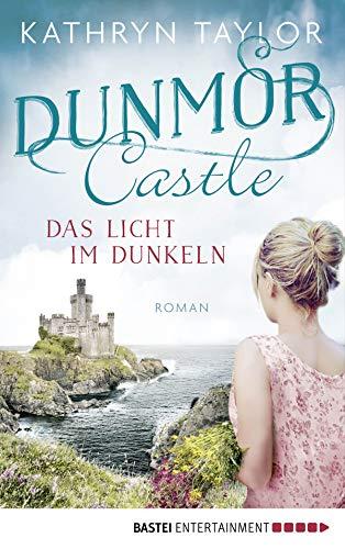 Dunmor Castle - Das Licht im Dunkeln: Roman (DC-Reihe 1)